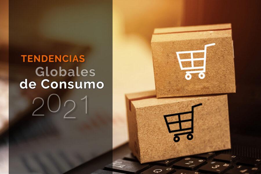 Tendencias globales de consumo para el 2021